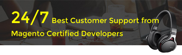 24/7 customer support from Magento certified developers