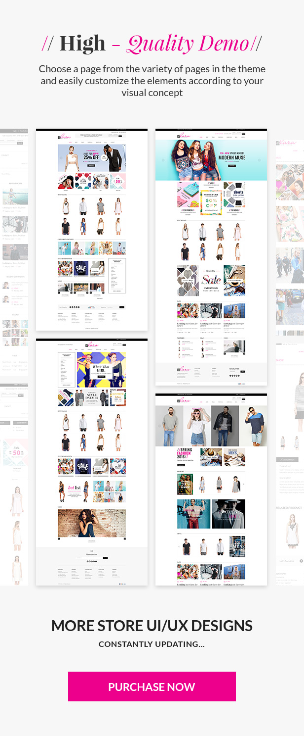 High quality design for fashion stores. Choose a page from the variety of pages in the theme and easily customize the elements according to your visual concept. MORE STORE UI/UX DESIGNS. CONSTANTLY UPDATING... PURCHASE NOW