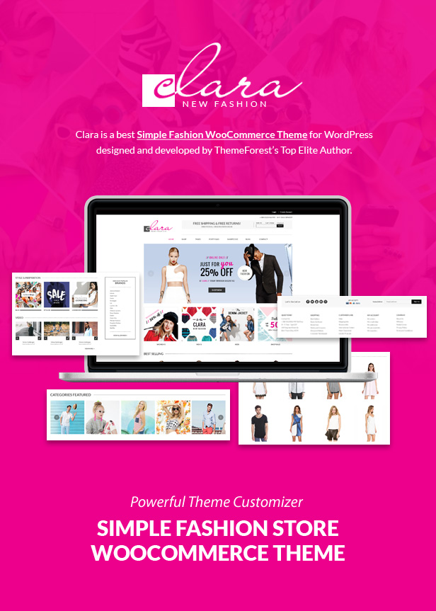 Clara is a best Simple Fashion WooCommerce Theme for WordPress designed and developed by ThemeForest?s Top Elite Author. Powerful Theme Customizer. SIMPLE FASHION STORE WOOCOMMERCE THEME